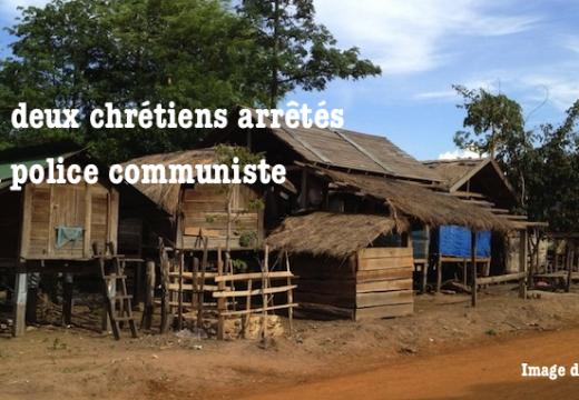 Laos : deux chrétiens arrêtés par le régime communiste