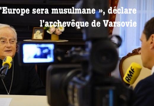 Évêque de Varsovie-Praga : « L'Europe sera musulmane… »