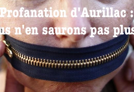 Profanation d'Aurillac : nous n'en saurons pas plus…