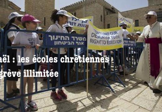 Israël : les écoles chrétiennes en grève illimitée…