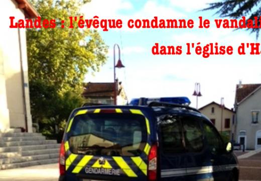 Église d'Habas : l'évêque réagit sur le vandalisme ; de nouvelles photos