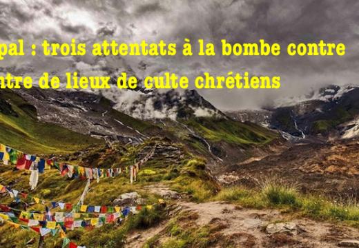 Népal : attentats à la bombe contre des lieux de culte chrétiens