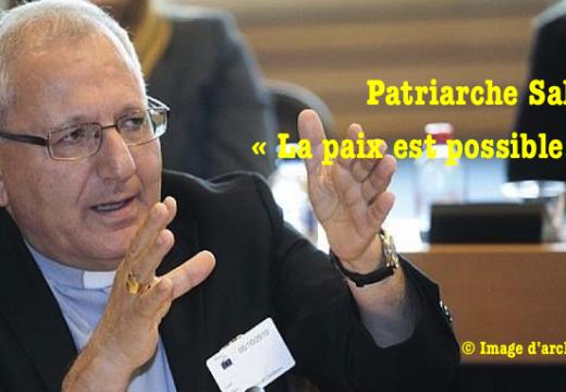Patriarche Sako : « La paix est possible, mais il faut la construire tous ensemble »