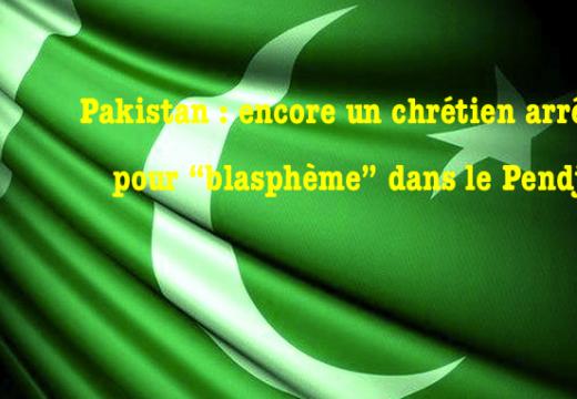 """Pakistan : encore un chrétien arrêté pour """"blasphème""""…"""