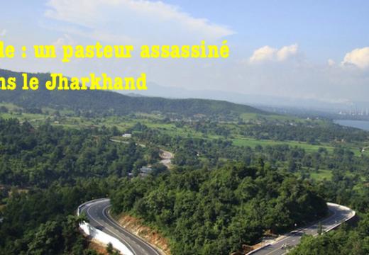 Inde : un pasteur pentecôtiste abattu dans le Jharkhand