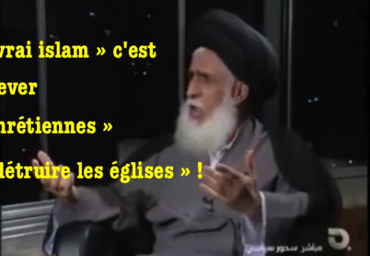 Le « vrai islam », c'est « enlever les chrétiennes et détruire les églises » !