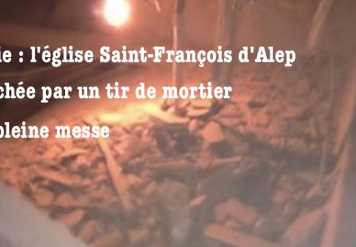 Alep : un obus de mortier a frappé l'église Saint-François pendant la messe