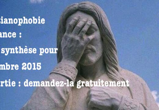 Christianophobie en France en 2015 : notre synthèse pour septembre est disponible