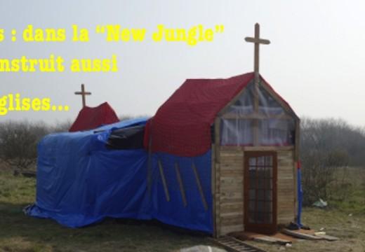 """Images du jour : dans la """"New Jungle"""" de Calais on construit des églises…"""