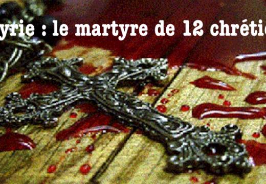 Abominations islamistes en Syrie : 12 chrétiens torturés, décapités et crucifiés