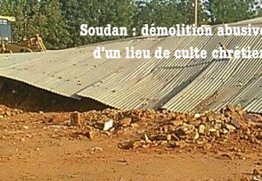 Soudan : un temple protestant abusivement détruit par le pouvoir