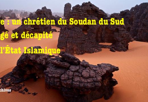 Libye : un chrétien du Soudan du Sud égorgé et décapité