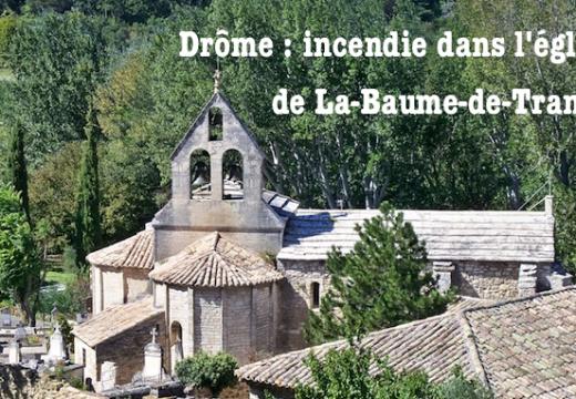 Drôme : incendie suspect dans l'église de La-Baume-de-Transit