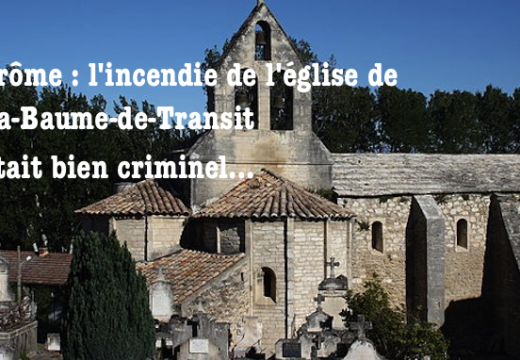 La-Baume-de-Transit : l'église a été incendiée volontairement