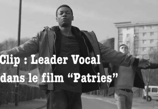 """Vidéo le clip de Leader Vocal pour """"Patries"""""""