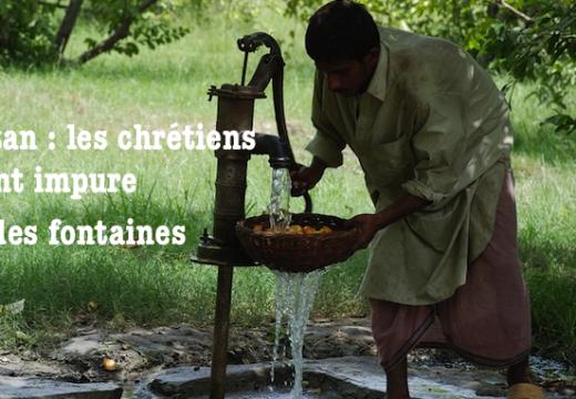 Pakistan : l'impureté des chrétiens souille les fontaines !