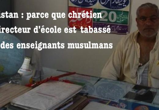 Pakistan : un chrétien directeur d'école roué de coup par des enseignants musulmans