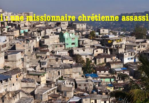 Haïti : une missionnaire chrétienne assassinée