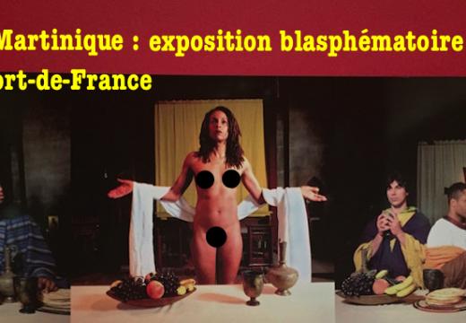La Martinique : exposition blasphématoire à Fort-de-France