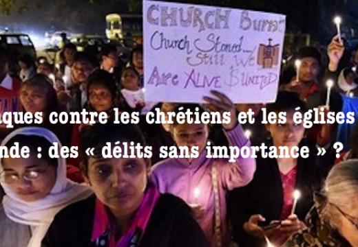 Inde : les attaques contre les églises sont des « délits sans importance » !
