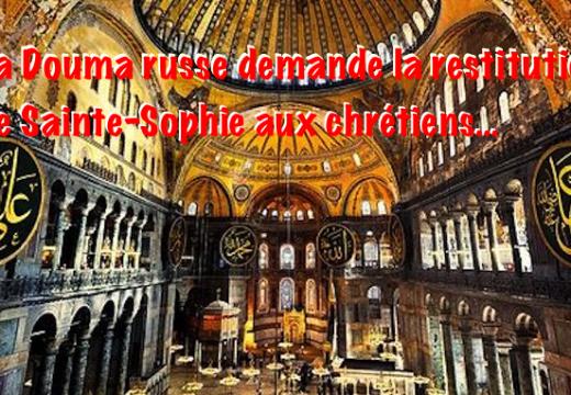 Russie : la Douma demande la restitution de Sainte-Sophie aux chrétiens !