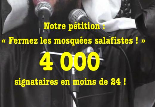 « Fermez les mosquées salafistes » : déjà 4 000 signataires !