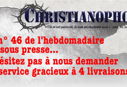 """""""Christianophobie Hebdo"""" : le n° 46 va paraître…"""