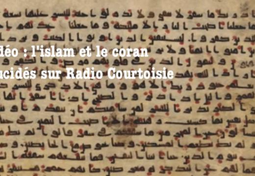Vidéo : l'islam et le coran élucidés sur Radio Courtoisie