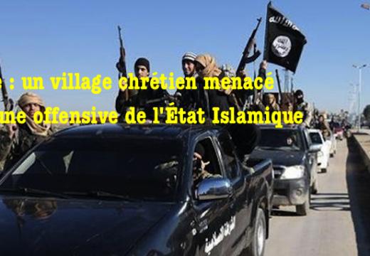 Syrie : l'État Islamique fait mouvement vers un village chrétien