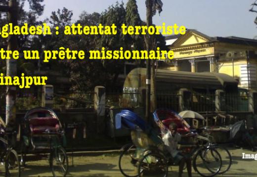 Bangladesh : attentat contre un missionnaire catholique à Dinajpur