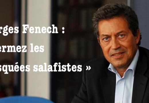 Le député Georges Fenech : « Fermez toutes les mosquées salafistes »