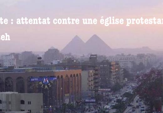 Égypte : une église protestante attaquée à Gizeh