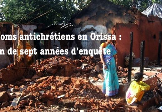 Pogroms antichrétiens de l'Orissa : l'enquête est close, le rapport attendu
