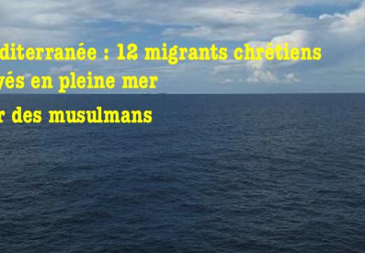 12 migrants chrétiens, jetés par-dessus bord par des musulmans, ont péri en Méditerranée