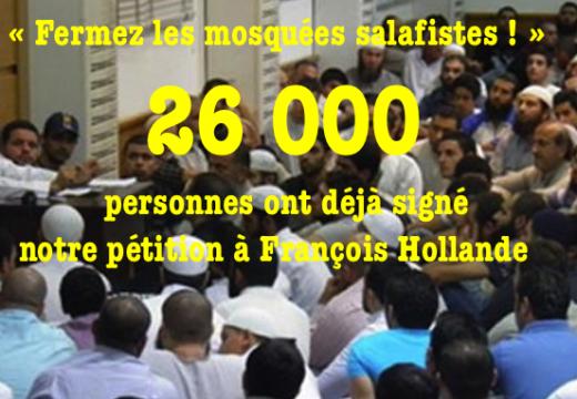 « Fermez les mosquées salafistes ! » : 26 000 signataires !