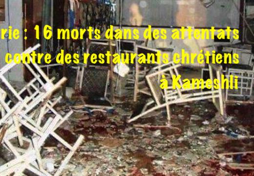 Syrie : trois restaurants chrétiens attaqués à la bombe, au moins 16 morts
