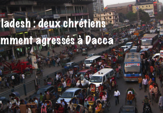 Bangladesh : deux chrétiens violemment agressés à Dacca