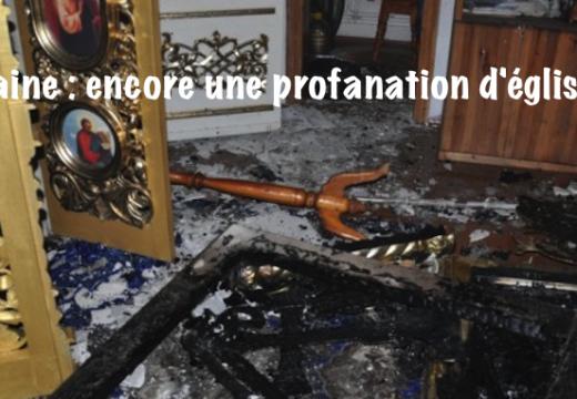Ukraine : une autre église orthodoxe profanée
