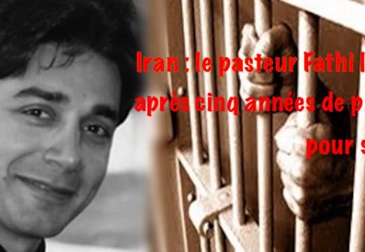Iran : le pasteur Fathi libéré après cinq années d'emprisonnement