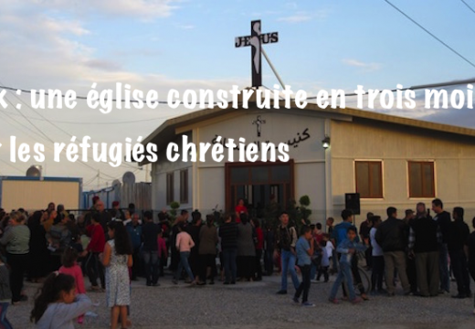Irak : une église surgie de terre en mois de trois mois…