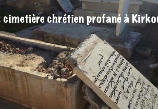 Irak : un cimetière chrétien profané à Kirkouk