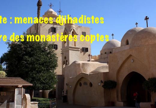 Égypte : menaces djihadistes contre des monastères coptes