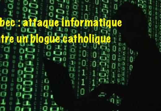 Québec : attaque informatique contre un blogue catholique