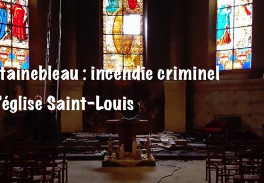 Fontainebleau : incendie criminel de l'église Saint-Louis