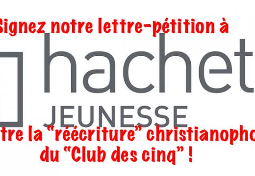 """Christianophobie au """"Club des cinq"""" : notre lettre-pétition à Hachette !"""