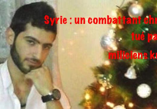 Syrie : un jeune combattant chrétien tué par des miliciens kurdes