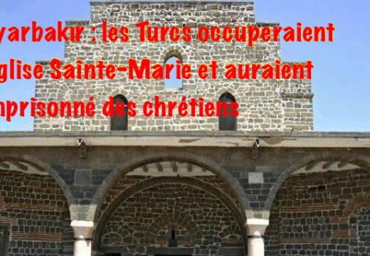 Diyarbakır : l'armée turque occuperait l'église Sainte-Marie et aurait emprisonné des chrétiens