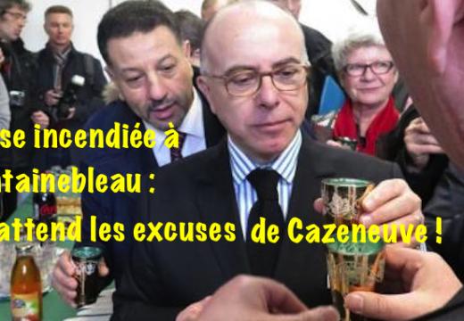 Incendie de Fontainebleau : Cazeneuve adresse un « message de réconfort et de soutien » ; on attendait ses excuses !