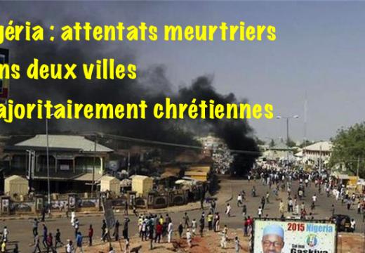 Nigéria : attentats dans deux villes majoritairement chrétiennes