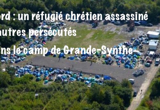 Nord : un réfugié chrétien iranien assassiné dans le camp de Grande-Synthe